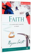 Faith: It's Always Been a Matter of Trust (Guidebooks For Life Series) Paperback