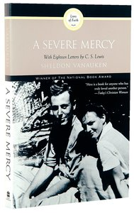 A Severe Mercy (With Eighteen Letters By C S Lewis)