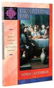 Encountering John (Encountering Biblical Studies Series)