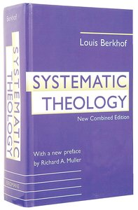 Systematic Theology by Louis Berkhof — Reviews, Discussion ...