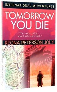 Tomorrow You Die (International Adventures Series)