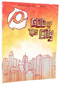 Passion: God of This City Songbook