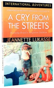 A Cry From the Streets (International Adventures Series)