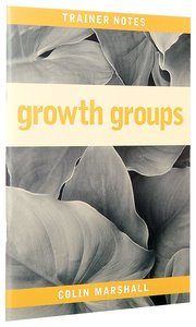 Growth Groups (Trainer Notes)