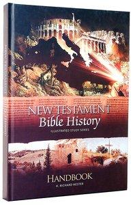 New Testament Bible History Handbook (Illustrated Study Series)