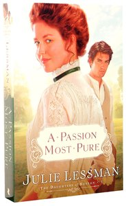 A Passion Most Pure (#01 in The Daughters Of Boston Series)