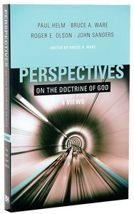 Four Views: Perspectives on the Doctrine of God