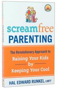Screamfree Parenting