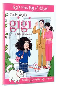 Gigis First Day of School (Gigi, Gods Little Princess Series)