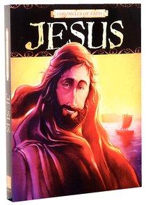 Jesus (Chronicles Of Faith Series)
