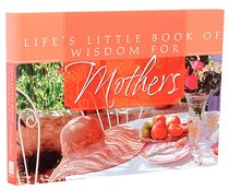 Lifes Little Book of Wisdom For Mothers
