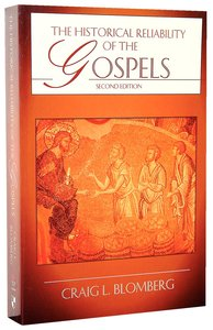 The Historical Reliability of the Gospels (Second Edition)