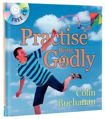 Practise Being Godly (Includes Cd)
