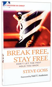 Freedom in Christ: Break Free, Stay Free (Freedom In Christ Course)