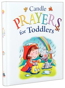Candle Prayers For Toddlers (Candle Bible For Toddlers Series)