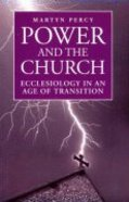 Power and the Church: Ecclesiology in An Age of Transition