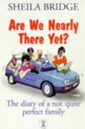 Are We Nearly There Yet Paperback