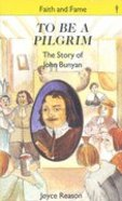 To Be a Pilgrim (Faith And Fame Series)