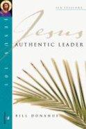 Jesus 101: Jesus, Authentic Leader (Jesus 101 Bible Studies Series)