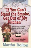 If You Can't Stand the Smoke, Get Out of My Kitchen Paperback