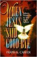 When Jesus Said Good-Bye Hardback
