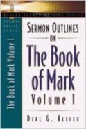 Sermon Outlines on the Book of Mark Volume 1 (Beacon Sermon Outlines Series)