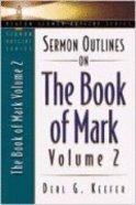 Sermon Outlines on the Book of Mark Volume 2 (Beacon Sermon Outlines Series) Paperback