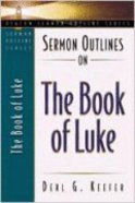 Sermon Outlines on the Book of Luke (Beacon Sermon Outlines Series)