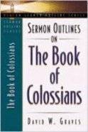 Sermon Outlines on the Book of Colossians (Beacon Sermon Outlines Series) Paperback