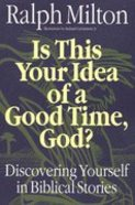 Is This Your Idea of a Good Time, God? Paperback