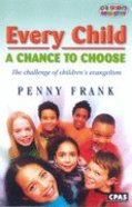 Every Child: A Chance to Choose Paperback