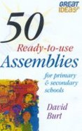 50 Ready-To-Use Assemblies For Primary and Secondary Schools