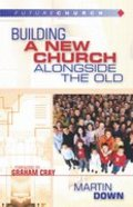 Futurechurch: Building a New Church Alongside the Old Paperback