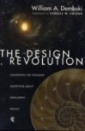 The Design Revolution: Answering the Toughest Questions About Intelligent Design Paperback