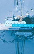 Experiencing Healing Prayer Paperback