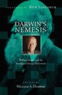 Darwin's Nemesis: Phillip Johnson and the Intelligent Design Movement Paperback