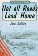 Not All Roads Lead Home Paperback