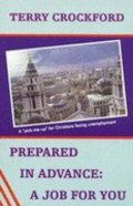 Prepared in Advance: A Job For You Paperback
