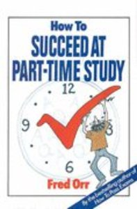 How to Succeed At Part-Time Study