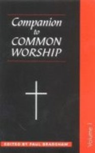 Companion to Common Worship (Vol 1)