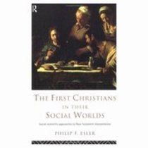 First Christians in Their Social Worlds