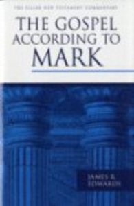 The Gospel According to Mark (Pillar New Testament Commentary Series)