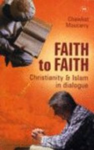 Faith to Faith: Christianity and Islam in Dialogue