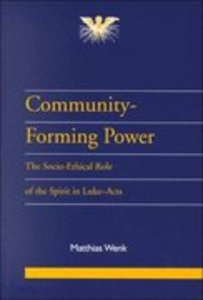 Community-Forming Power (Journal Of Pentecostal Theology Supplement Series)