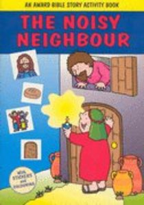 The Noisy Neighbour (Award Bible Story Activity Book Series)