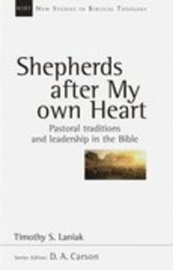 Shepherds After My Own Heart (New Studies In Biblical Theology Series)