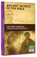 The Ancient Secrets #12: Fiery Furnace (#12 in Ancient Secrets Of The Bible DVD Series) DVD