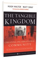 The Tangible Kingdom: Creating Incarnational Community Hardback