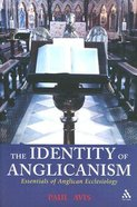 Identity of Anglicanism: Essentials of Anglican Ecclesiology Paperback