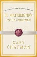 El Matrimonio (Covenant Marriage) Paperback